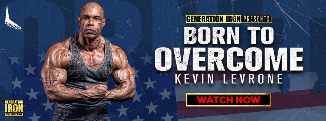 Born To Overcome Kevin Levrone Generation Iron