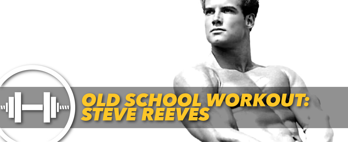 Generation Iron Steve Reeves Workout Physique
