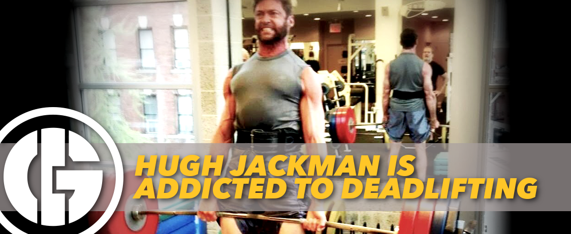 Generation Iron Hugh Jackman Addicted to Deadlifts
