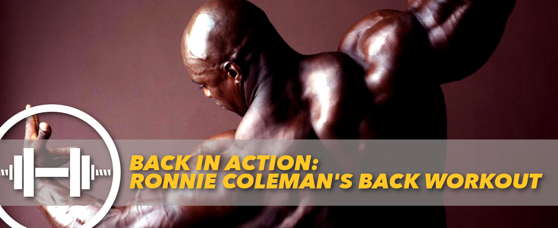 Generation Iron Ronnie Coleman Back Workout