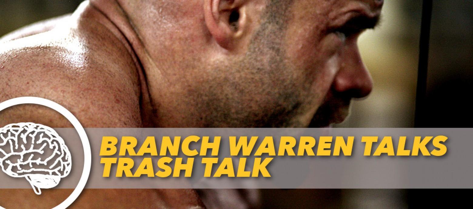 Branch Warren Talks Trash Talk | Generation Iron