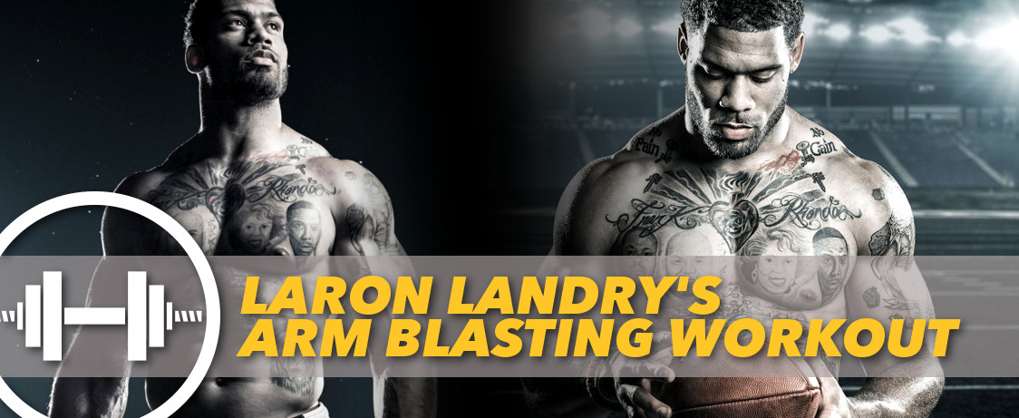 Laron Landry S Arm Blasting Workout Generation Iron