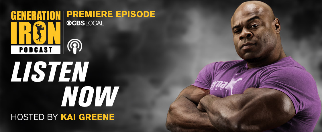 Generation Iron Podcast Kai Greene Premiere