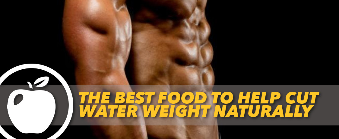 Generation Iron Best Food Cut Water Weight