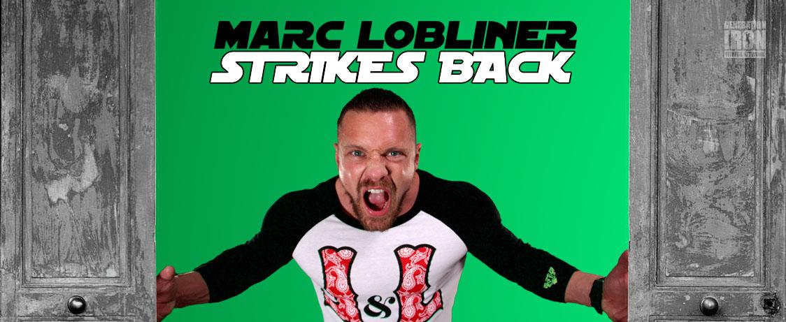 Generation Iron Marc Lobliner Strikes Back