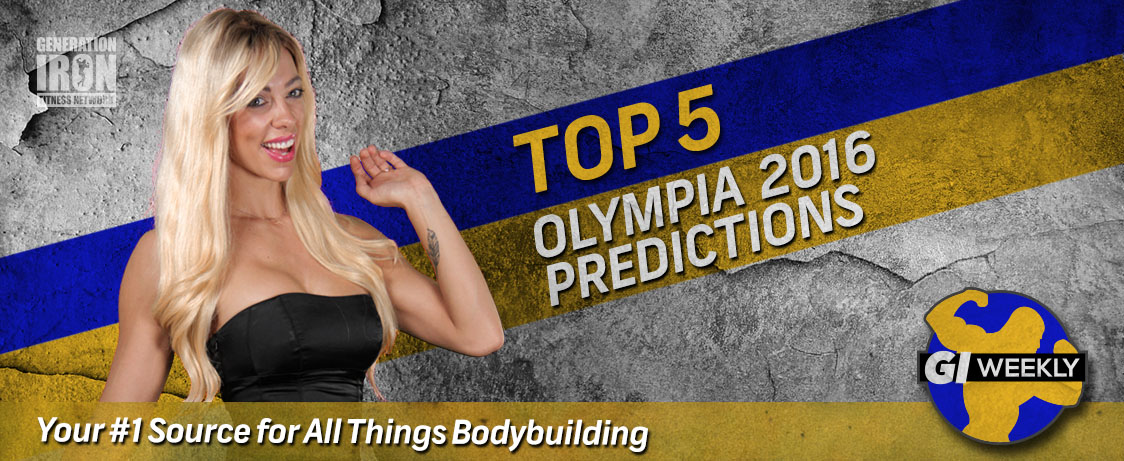 Top 5 Predictions Mr. Olympia 2016 GI Weekly on Generation Iron