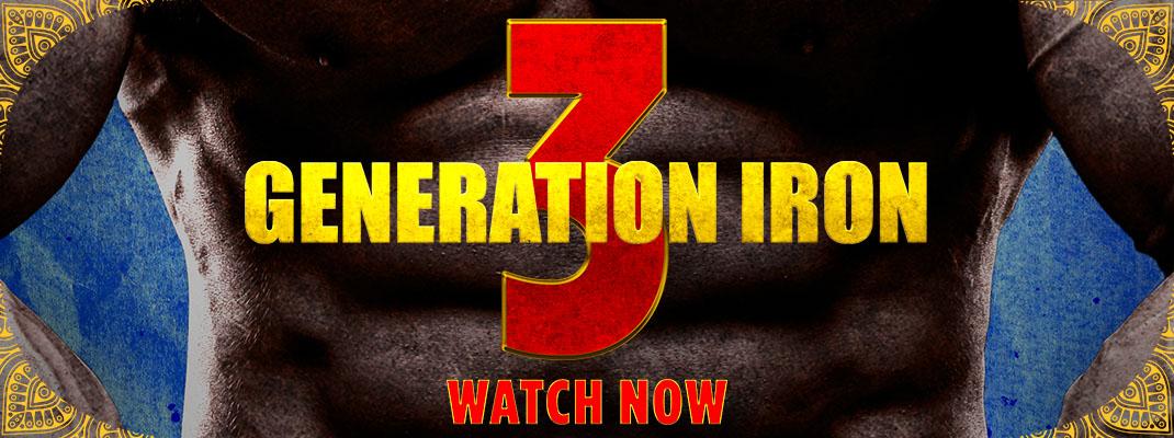 Generation Iron 3 Watch Now