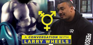Larry Wheels Transgender Powerlifting Generation Iron