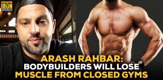 Arash Rahbar bodybuilders lose muscle gyms closed