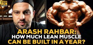 Arash Rahbar how much muscle can be built in a year
