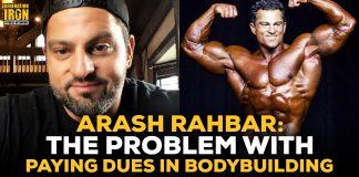 Arash Rahbar paying dues bodybuilding