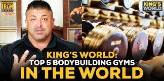 King Kamali Top 5 Bodybuilding Gyms King's World