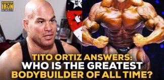 Tito Ortiz talks greatest bodybuilder of all time