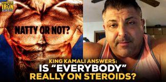 King Kamali everybody is on steroids