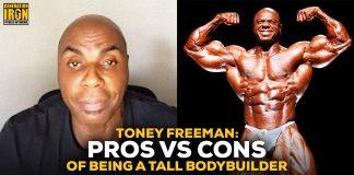 Toney Freeman pros vs cons tall bodybuilder