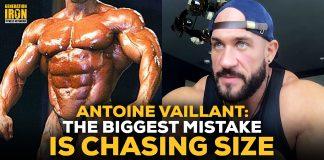 Antoine Vaillant chasing size bodybuilding mistake