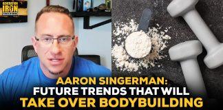Aarong Singerman Future Supplement Bodybuilding Trends