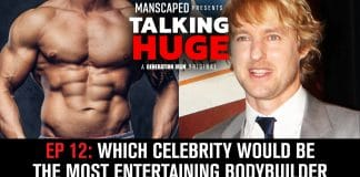 Talking Huge Owen Wilson Bodybuilding